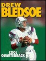 Drew Bledsoe, Cool Quarterback - Jeff Savage