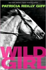 Wild Girl - Patricia Reilly Giff