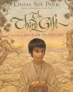 The Third Gift - Linda Sue Park, Bagram Ibatoulline