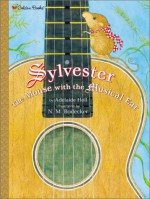 Sylvester, The Mouse with the Musical Ear - Adelaide Holl, N.M. Bodecker