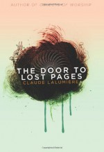 The Door to Lost Pages - Claude Lalumière, Paul Di Filippo