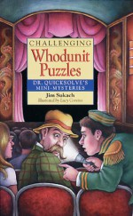 Challenging Whodunit Puzzles: Dr. Quicksolve's Mini-Mysteries - Jim Sukach, Lucy Corvino