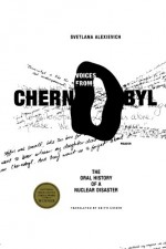 Voices from Chernobyl - Svetlana Alexievich, Keith Gessen