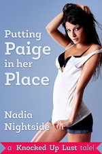 Putting Paige In Her Place: A Knocked Up Lust Tale - Nadia Nightside