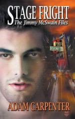 Stage Fright: The Jimmy McSwain Files #3 (Volume 3) - Adam Carpenter