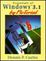 Essentials of Windows 3.1 by Pictorial - Dennis P. Curtin