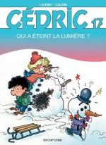 Cédric - 17 - Qui a éteint la lumière ? (French Edition) - Cauvin, Raoul Cauvin, Laudec