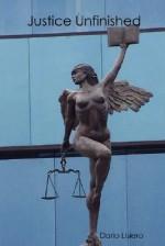 Justice Unfinished - Dario Lisiero