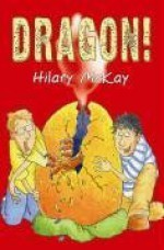 Dragon! - Hilary McKay, Mike Phillips