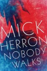 Nobody Walks - Mick Herron