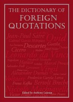 Dictionary of Foreign Quotations - Anthony Lejeune