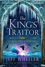 The King's Traitor (The Kingfountain Series Book 3) - Jeff Wheeler