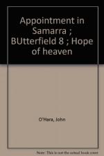Appointment in Samarra ; BUtterfield 8 ; Hope of heaven - John O'Hara