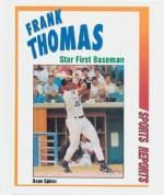Frank Thomas: Star First Baseman - Dean Spiros