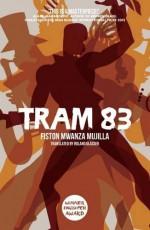 Tram 83 by Fiston Mwanza Mujila (2015-10-08) - Fiston Mwanza Mujila