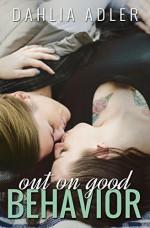 Out on Good Behavior (Radleigh University Book 3) - Dahlia Adler