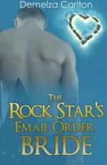 The Rock Star's Email Order Bride (Romance Island Resort series) (Volume 2) - Demelza Carlton