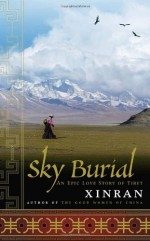 Sky Burial: An Epic Love Story of Tibet - Xinran, Esther Tyldesley, Julia Lovell