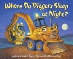 Where Do Diggers Sleep at Night? - Brianna Caplan Sayres, Christian Slade