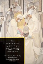 The Western Medical Tradition 2 Volume Paperback Set - W.F. Bynum, Roy Porter, Anne Hardy, Andrew Wear, Michael Neve, Lawrence I. Conrad, Vivian Nutton, Christopher Lawrence, E.M. Tansey, Stephen Jacyna