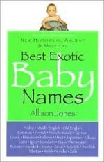 Best Exotic Baby Names: New, Historical, Ancient, Mystical - Allison Jones