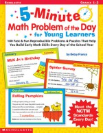 5-Minute Math Problem of the Day For Young Learners: 180 Fast & Fun Reproducible Problems & Puzzles that Help You Build Early Math Skills Every Day of the School Year - Betsy Franco