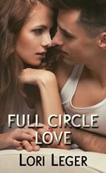 Full Circle Love - Lori Leger