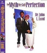 The Myth We Call Perfection - John Lewis Lund