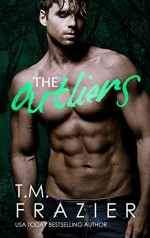 The Outliers: (The Outskirts Duet Book 2) - T.M. Frazier