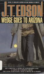 Wedge Goes to Arizona - J.T. Edson