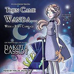 Then Came Wanda...with a Baby Carriage: Accidentally Paranormal Series, Book 15 - Dakota Cassidy, Hollie Jackson, Tantor Audio