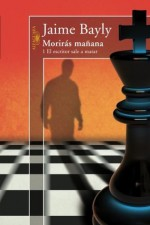 Moriras Manana: 1 El Escritor Sale a Matar - Jaime Bayly