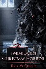 12 Days of Christmas Horror by Rick Mcquiston (31-Aug-2013) Paperback - Rick Mcquiston