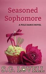 Seasoned Sophomore (Pole Dance Book 2) - S.G. Lovell