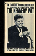 The Kennedy Wit: The Humor and Wisdom of John F. Kennedy - Bill Adler Jr.