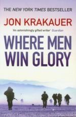 Where Men Win Glory: The Odyssey of Pat Tillman by Krakauer, Jon (2010) Paperback - Jon Krakauer