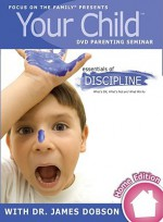 Your Child Video Seminar Home Edition - Focus on the Family, James C. Dobson