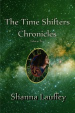 The Time Shifters Chronicles volume 2: Episodes Six through Ten of the Chronicles of the Harekaiian - Shanna Lauffey