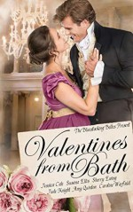 Valentines From Bath: A Bluestocking Belles collection - Jude Knight, Amy Quinton, Jessica Cale, Caroline Warfield, Sherry Ewing