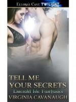 Tell Me Your Secrets (Emerald Isle Fantasies) - Virginia Cavanaugh