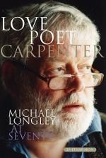 Love Poet, Carpenter: Michael Longley at Seventy - Robin Robertson, Michael Allen, Simon Armitage