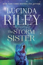 The Storm Sister - Lucinda Riley