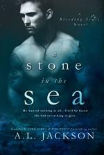 A Stone in the Sea (Bleeding Stars Book 1) - A.L. Jackson