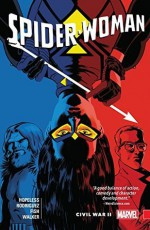 Spider-Woman: Shifting Gears Vol. 2: Civil War II - Dennis Hopeless, Javier Rodriguez