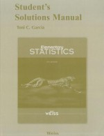 Student's Solutions Manual for Elementary Statistics - Neil A. Weiss