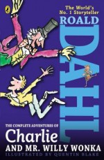 The Complete Adventures of Charlie and Mr. Willy Wonka[COMP ADV OF CHARLIE & MR WILLY][Paperback] - RoaldDahl