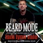Beard Mode: Dixie Warden Rejects MC Series, Book 1 - Tantor Audio, Lani Lynn Vale, Lloyd Mason Smith, Kendall Taylor