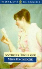 Miss Mackenzie - Anthony Trollope, A.O.J. Cockshut