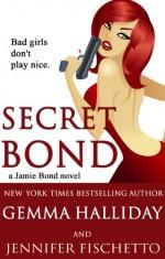 Secret Bond - Gemma Halliday, Jennifer Fischetto