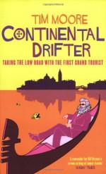 Continental Drifter - Tim Moore
